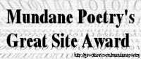 [Great Site Award (Mundane Poetry)]